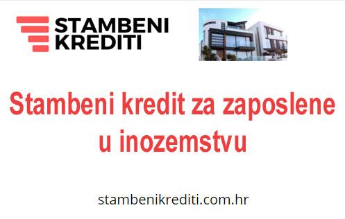 Stambeni krediti za zaposlene u inozemstvu